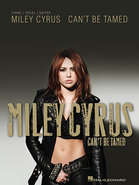 - Miley Cyrus: Can&#39;t Be Tamed Songbook