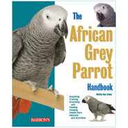 The African Grey Parrot Handbook, 2nd Ed.