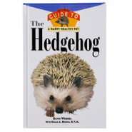 The Hedgehog: An Owner's Guide to a Happy Healthy