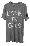 Rebel Yell   DAMN I'M GOOD   Crew Tee in Heather G