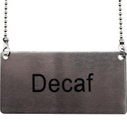 Stainless Steel Hanging Chain Decaf Sign
