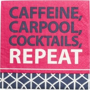 Caffeine, Carpool, Cocktails, Repeat, Cocktail Nap